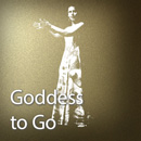 goddess- to go